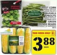 Sweet Corn Or Brussels Sprouts Or French Beans