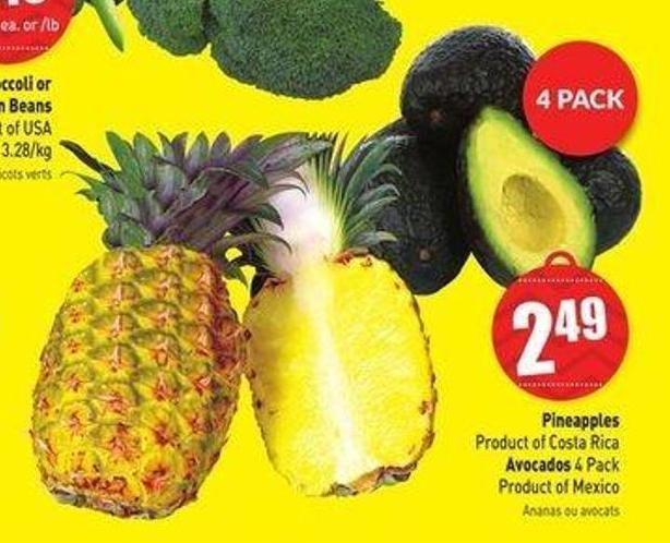 Pineapples Product of Costa Rica Avocados 4 Pack Product of Mexico