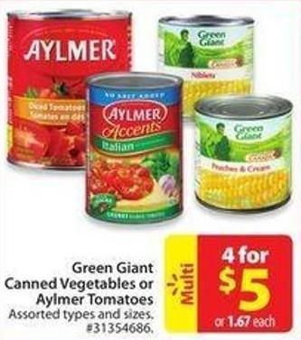 Green Giant Canned Vegetables or Aylmer Tomatoes