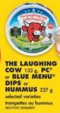 The Laughing Cow - 133 g - PC or Blue Menu Dips or Hummus - 227 g