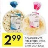 Compliments Pita Breads - White - Whole Wheat or Greek 250-425 g