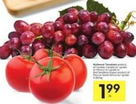 Hothouse Tomatoes Product of Canada - Canada No 1 Grade or Mexico No 1 Grade or Red Seedless Grapes Product of Peru or South Africa No 1 Grade