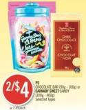 PC Chocolate Bar (90g - 100g) or Carnaby Sweet Candy (300g - 400g)