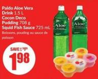 Paldo Aloe Vera Drink 1.5 L Cocon Deco Pudding 708 g Squid Fish Sauce 725 mL