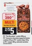 PC The Decadent Cookie 300 G Or PC Concerto Chocolate Topped All Butter Cookies 270 G Or PC Cookie Chips 170 G Or PC Crepes 100 G