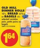 Old Mill Dinner Rolls 10's - Bread 675 g or Bagels 6's