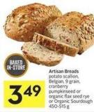 Potato Scallion - Belgian - 9 Grain - Cranberry Pumpkinseed or Organic Flax Seed Rye or Organic Sourdough 450-515 g