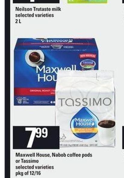 Maxwell House - Nabob Coffee PODS Or Tassimo  - Pkg of 12/16