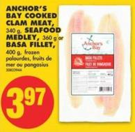 Anchor's Bay Cooked Clam Meat - 340 g - Seafood Medley - 360 g or Basa Fillet - 400 g