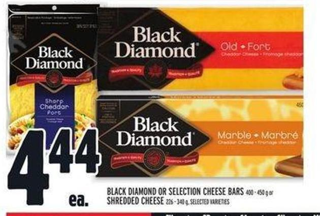 Black Diamond or Selection Cheese Bars 400 - 450 g or Shredded Cheese 226 - 340 g