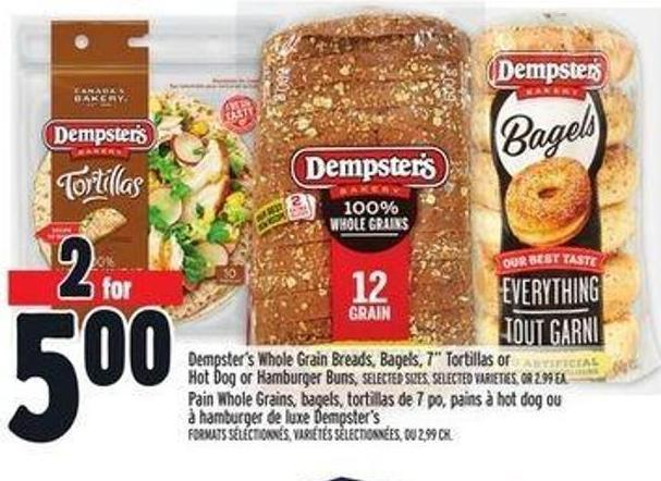 Dempster's Whole Grain Breads - Bagels - 7in Tortillas or Hot Dog or Hamburger Buns