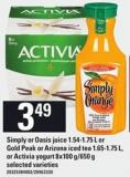 Simply Or Oasis Juice 1.54-1.75 L Or Gold Peak Or Arizona Iced Tea 1.65-1.75 L - Or Activia Yogurt 8x100 G/650 G