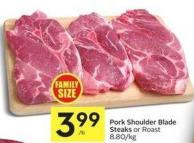 Pork Shoulder Blade Steaks or Roast 8.80/kg