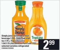 Simply Juice - Lemonade Or Fruit Beverage 1.54 L - Gold Peak Iced Tea 1.75 L - Tropicana Juice 1.54/1.75 L/6x236 Ml Or Pure Leaf 1.75 L
