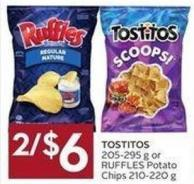 Tostitos 205-295 g or Ruffles Potato Chips 210-220 g