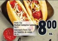 Fresh 2 Go Meatball Submarine Sandwich