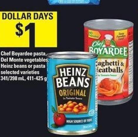 Chef Boyardee Pasta - Del Monte Vegetables - Heinz Beans Or Pasta - 341/398 mL - 411-425 g