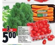 Broccoli Product Of U.S.A. Grape Tomatoes 283 g Product Of Mexico Sweet Nantes Carrots 454 g