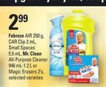 Febreze Air - 250 g - Car Clip - 2 Ml - Small Spaces - 5.5 Ml - Mr. Clean All-purpose Cleaner - 946 Ml-1.2 L Or Magic Erasers - 2's