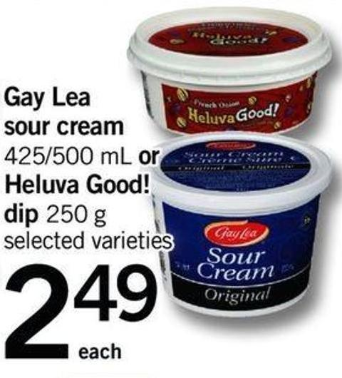 Gay Lea Sour Cream 425/500 Ml Or Heluva Good! Dip 250 G