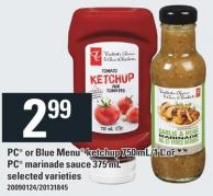 PC Or Blue Menu Ketchup 750 Ml/1 L Or PC Marinade Sauce 375 Ml