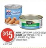 Maple Leaf Vienna Sausage (113g) - Clover Leaf Skipjack (170g) or Flavoured (85g) Tuna