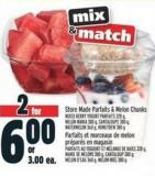 Store Made Parfaits & Melon Chunks Mixed Berry Yogurt Parfaits 328 G - Melon Mania 380 G - Cantaloupe 380 G - Watermelon 360 G - Honeydew 380 G