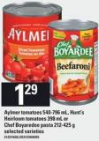 Aylmer Tomatoes - 540-796 Ml - Hunt's Heirloom Tomatoes - 398 Ml Or Chef Boyaredee Pasta - 212 - 425 G
