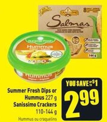 Summer Fresh Dips or Hummus 227 g Sanissimo Crackers 110-144 g