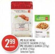 PC Blue Menu Sockeye Salmon (213g) - PC Organics Quinoa (225g) or Rice (750g)