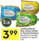 Compliments Red - Yellow - White or Russet Potatoes Product of Canada - Canada No 1 Grade 5 Lb