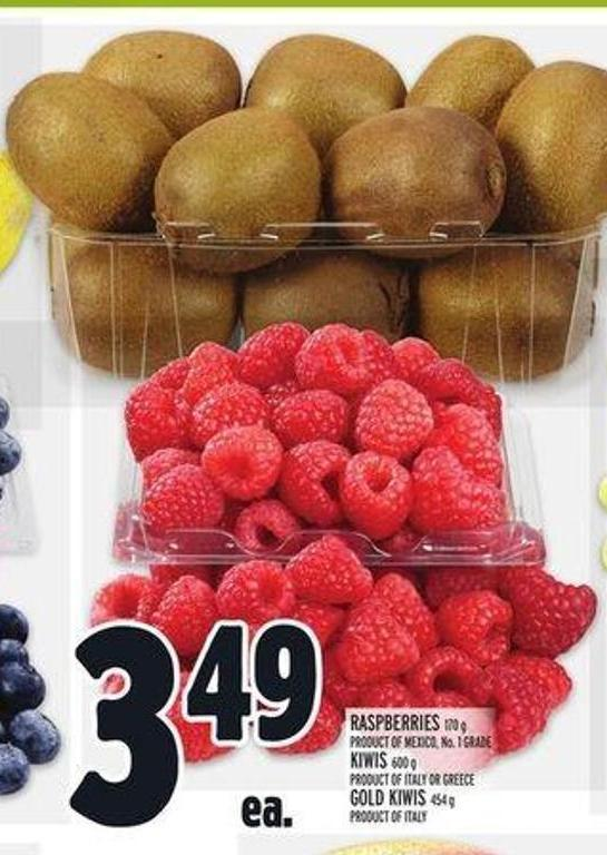 Raspberries 170 g Product Of Mexico - No. 1 Grade Kiwis 600 g Product Of Italy Or Greece Gold Kiwis 454 g Product Of Italy