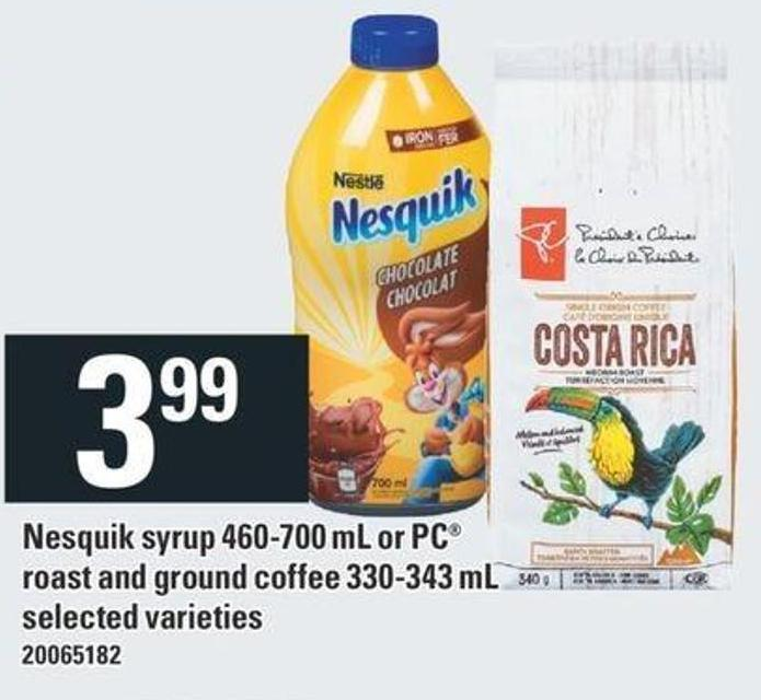 Nesquik Syrup 460-700 Ml Or PC Roast And Ground Coffee 330-343 Ml