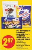 PC Chocolate Covered Almonds - 340 g - Cadbury Mini Eggs - 200 g or Creme Eggs - 148/154 g