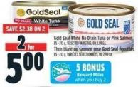 Gold Seal White No Drain Tuna Or Pink Salmon 85 - 213 g