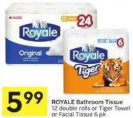 Royale Bathroom Tissue 12 Double Rolls or Tiger Towel or Facial Tissue 6 Pk