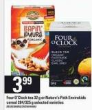 Four O'clock Tea 32 G Or Nature's Path Envirokids Cereal 284/325 G