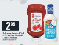 Kraft Salad Dressing - 475 Ml Or PC Ketchup - 750 Ml/1 L