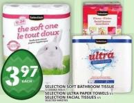Selection Soft Bathroom Tissue Or Selection Ultra Paper Towels Or Selection Facial Tissues