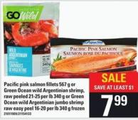 Pacific Pink Salmon Fillets - 567 G Or Green Ocean Wild Argentinian Shrimp - Raw Peeled - 21-25 Per Lb 340 G Or Green Ocean Wild Argentinian Jumbo Shrimp Raw Easy Peel - 16-20 Per Lb 340 G