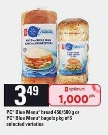 PC Blue Menu Bread - 450/500 g Or PC Blue Menu Bagels - Pkg of 6