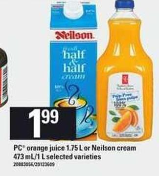 PC Orange Juice - 1.75 L Or Neilson Cream - 473 Ml/1 L