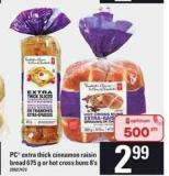PC Extra Thick Cinnamon Raisin Bread 675 G Or Hot Cross Buns 8's