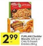 Furlani Cheddar Biscuits 320 g or Chili's Frozen Entrées 284 g