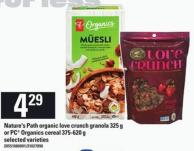 Nature's Path Organic Love Crunch Granola - 325 G Or PC Organics Cereal - 375-620 G