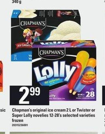 Chapman's Original Ice Cream 2 L Or Twister Or Super Lolly Novelies 12-28's