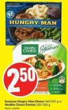Swanson Hungry-man Dinner 360-455 g or Healthy Choice Entrées 283-306 g