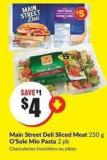 Main Street Deli Sliced Meat 250 g O'sole Mio Pasta 2 Pk