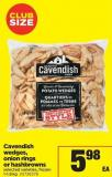 Cavendish Wedges - Onion Rings Or Hashbrowns - 1-1.8 Kg