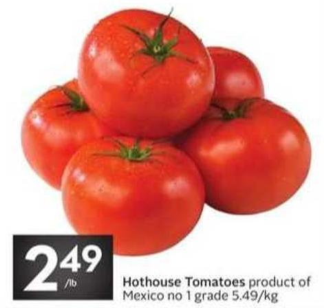 Hothouse Tomatoes Product of Mexico No 1 Grade 5.49/kg